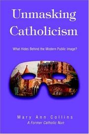 Cover of: Unmasking Catholicism | Mary Ann Collins