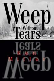 Cover of: Weep Without Tears | Ken Miller