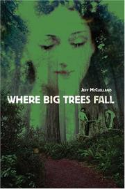 Cover of: Where Big Trees Fall | Jeff McClelland