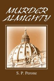 Cover of: Murder Almighty | S. P. Perone