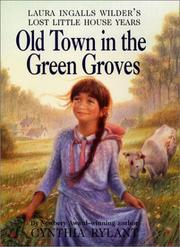 Cover of: Old Town in the Green Groves: Laura Ingalls Wilder's Lost Little House Years