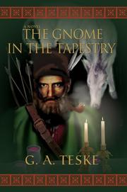 Cover of: The Gnome in the Tapestry | G A Teske