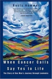 Cover of: When Cancer Calls  Say Yes to Life | Rusty Hammer