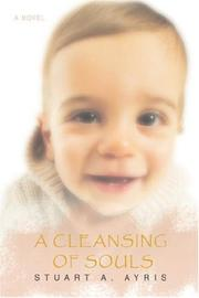 Cover of: A Cleansing of Souls | Stuart A. Ayris