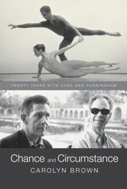 Cover of: Chance and Circumstance: Twenty Years with Cage and Cunningham