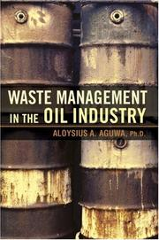 Cover of: Waste Management in the Oil Industry | Aloysius A Aguwa