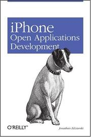 iPhone open application development by Jonathan A. Zdziarski