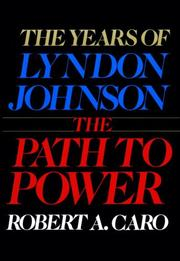 Cover of: path to power | Robert A. Caro