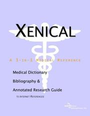 Cover of: Xenical - A Medical Dictionary Bibliography and Annotated Research Guide to Internet References | ICON Health Publications