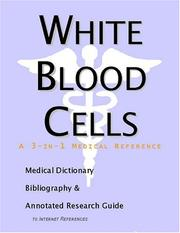 Cover of: White Blood Cells - A Medical Dictionary, Bibliography, and Annotated Research Guide to Internet References