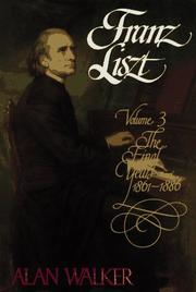 Cover of: Franz Liszt: Volume 3 | Alan Walker