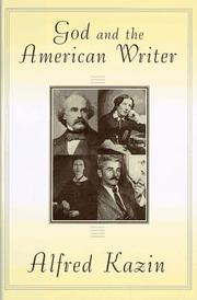 Cover of: God & the American writer | Alfred Kazin