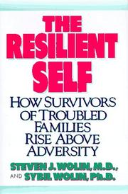 Cover of: The resilient self | Steven J. Wolin