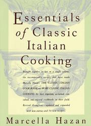 Cover of: Essentials of classic Italian cooking by Marcella Hazan
