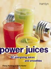 Power Juices by Fiona Hunter, Penny Hunking