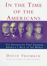 Cover of: In the time of the Americans: FDR, Truman, Eisenhower, Marshall, MacArthur - the generation that changed America's role in the world