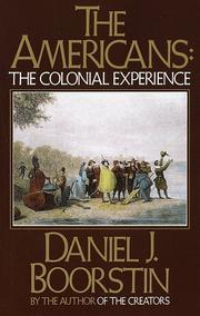 Cover of: Americans, the colonial experience | Daniel J. Boorstin