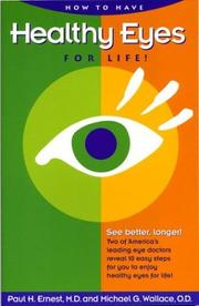 Cover of: How to Have Healthy Eyes for Life! | Paul H. Ernest