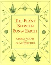 Cover of: plant between sun and earth, and the science of physical and ethereal spaces | Adams, George M.A.