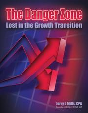 Cover of: The Danger Zone Lost in the Growth Transition by Jerry L. Mills
