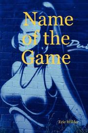 Cover of: Name of the Game | Eric, Wilder