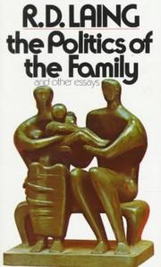 Cover of: The politics of the family and other essays