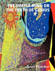 Cover of: THE SIMPLE MIND OR THE TRUTH OF GENIUS
