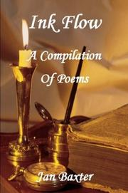 Cover of: Ink Flow - A Compilation of Poems | Jan Baxter