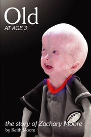 Cover of: Old at Age 3, the story of Zachary Moore