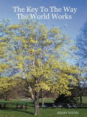 Cover of: The Key To The Way The World Works | HENRY YOUNG