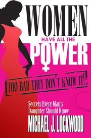 Cover of: Women Have All The Power.  Too Bad They Don't Know It