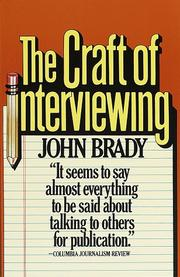 The craft of interviewing by John Joseph Brady