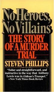 Cover of: No heroes, no villains | Phillips, Steven