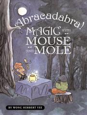 Cover of: Abracadabra! Magic with Mouse and Mole