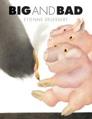 Cover of: Big and Bad | Etienne Delessert