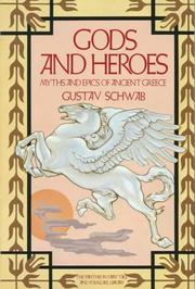 Cover of: Gods and Heroes: myths and epics of ancient Greece