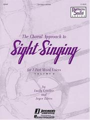 Cover of: The Choral Approach to Sight-Singing (Vol. II) | Emily Crocker