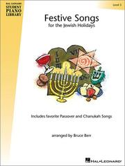 Cover of: Festive Songs for the Jewish Holidays - Level 3 | Bruce Berr