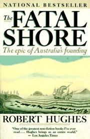 Cover of: The fatal shore: a history of the transportation of convicts to Australia 1787-1868