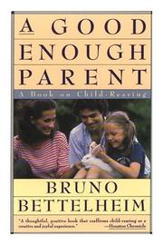 Cover of: A good enough parent: a book on child-rearing