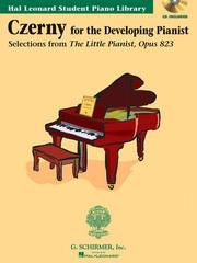 Cover of: Czerny-Selections from the Little Pianist, Opus 823 - Book/CD Pack: Technique Classics Hal Leonard Student Piano Library Book/CD Pack