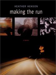 Cover of: Making the run | Heather Henson