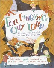 Cover of: For Laughing Out Loud: Poems to Tickle Your Funnybone