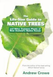 Cover of: The Life-Size Guide to Native Trees and Other Common Plants of New Zealand