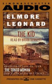 Cover of: Elmore Leonard, The Kid and The Big Hunt: Unabridged Stories from The Tonto Woman and Other Western Stories