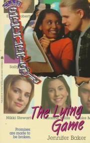 Cover of: The LYING GAME (CLASS SECRETS 4): THE LYING GAME (Class Secrets, No 4) | Jennifer Baker