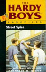 Cover of: Street Spies (Hardy Boys Casefiles, Case 21) | Franklin W. Dixon