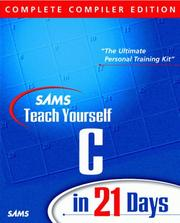 Cover of: Sams Teach Yourself C in 21 Days, Complete Compiler Edition, Version 2.0 (Teach Yourself -- Days) | Peter G. Aitken