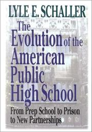 Cover of: Evolution of the American Public High School [Microsoft Ebook]: From Prep School to Prison to New Partnerships