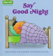 Cover of: Say Good Night (Toddler Books) | Inc. Norman Gorbaty